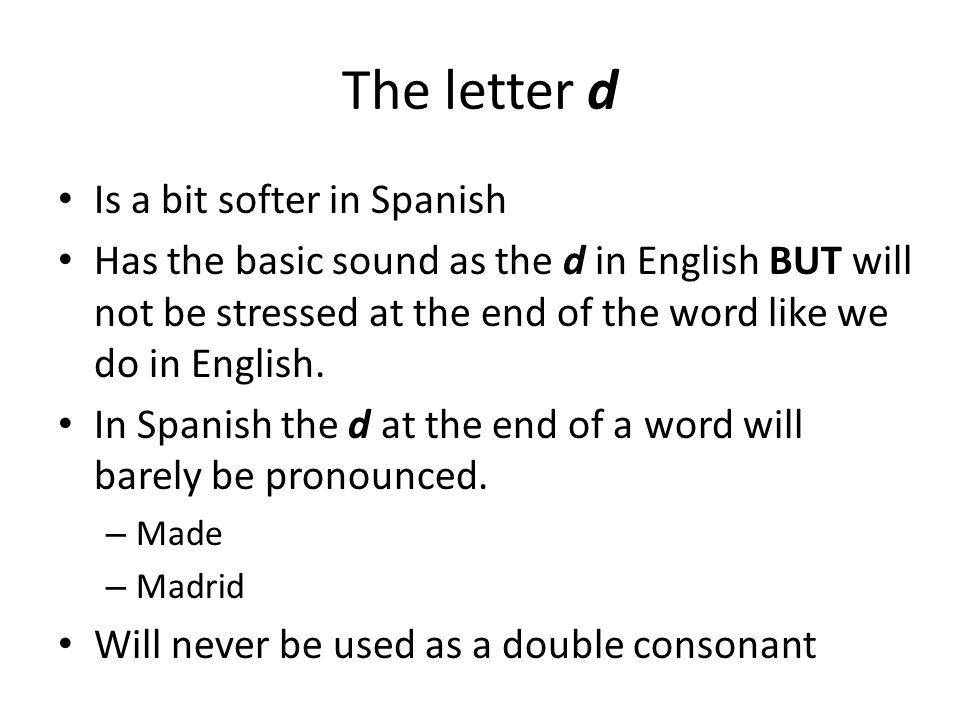 Spanish 1 review spelling and pronunciation ppt video online the letter d is a bit softer in spanish ccuart Image collections