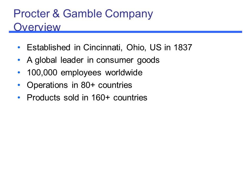 an overview of the procter and gamble company Business summary procter & gamble, founded in 1837 and based in cincinnati, oh,  company's core businesses and international markets, gained through many years.