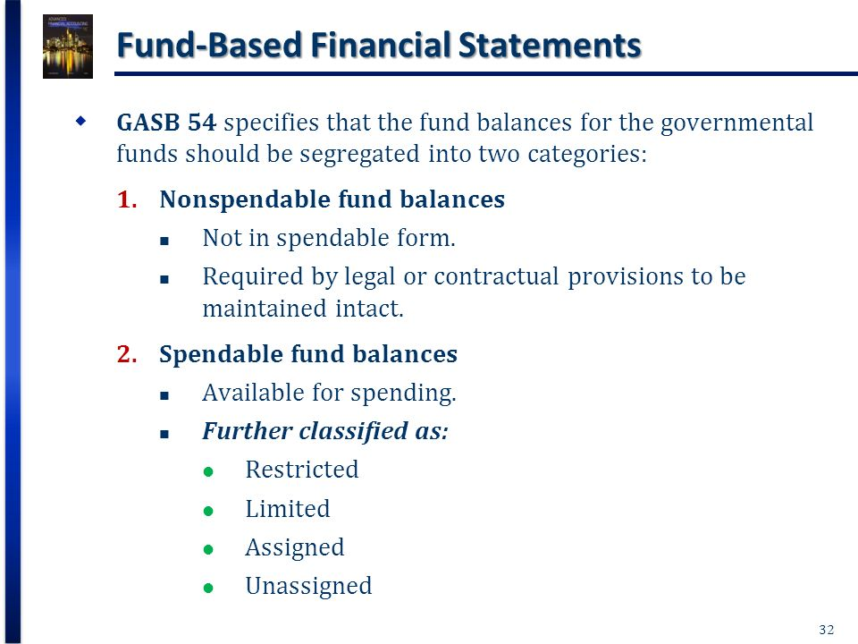 governmental financial statements Reporting government-wide statements-statement of net assets-statement of activities reporting government fund financial statements -balance sheet.
