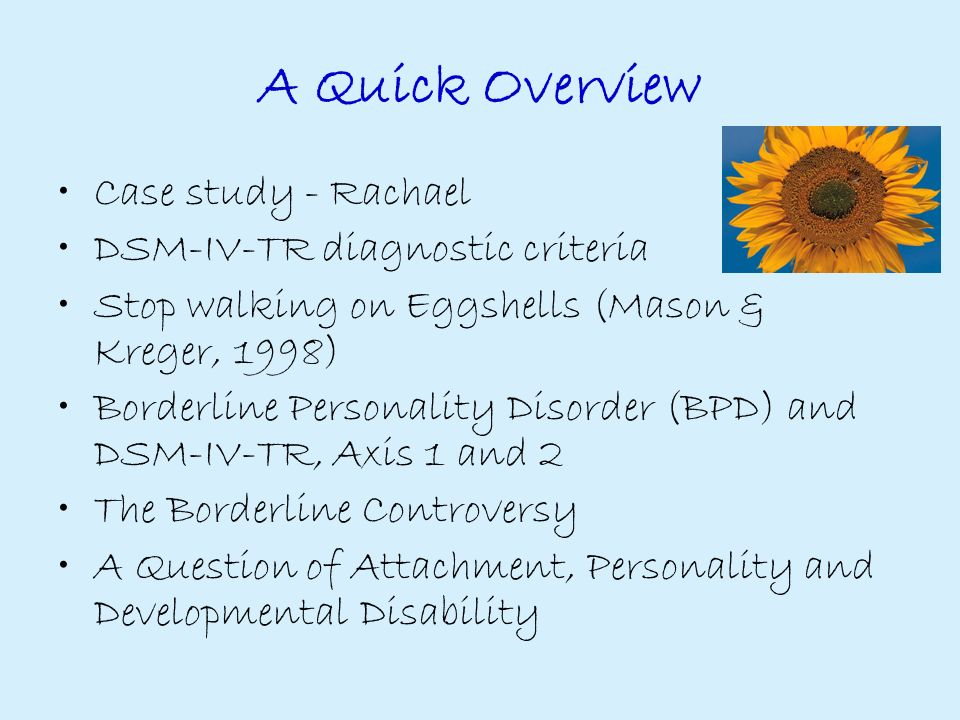 a case study of borderline personality disorder Outcomes the purpose of this activity is to enable the learner to assess, diagnose, and treat borderline personality disorder using the most up to date scientific evidence.