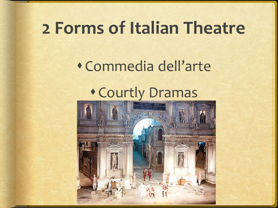 2 Forms of Italian Theatre