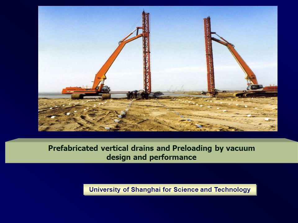 Vertical Drainage Cells : Prefabricated vertical drains and preloading by vacuum