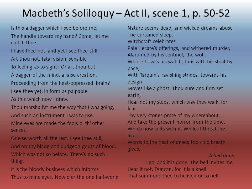 macbeth dagger soliloquy analysis essay Macbeth soliloquy analysis related gcse macbeth essays even prior to the hallucinations of the dagger dripping with blood.