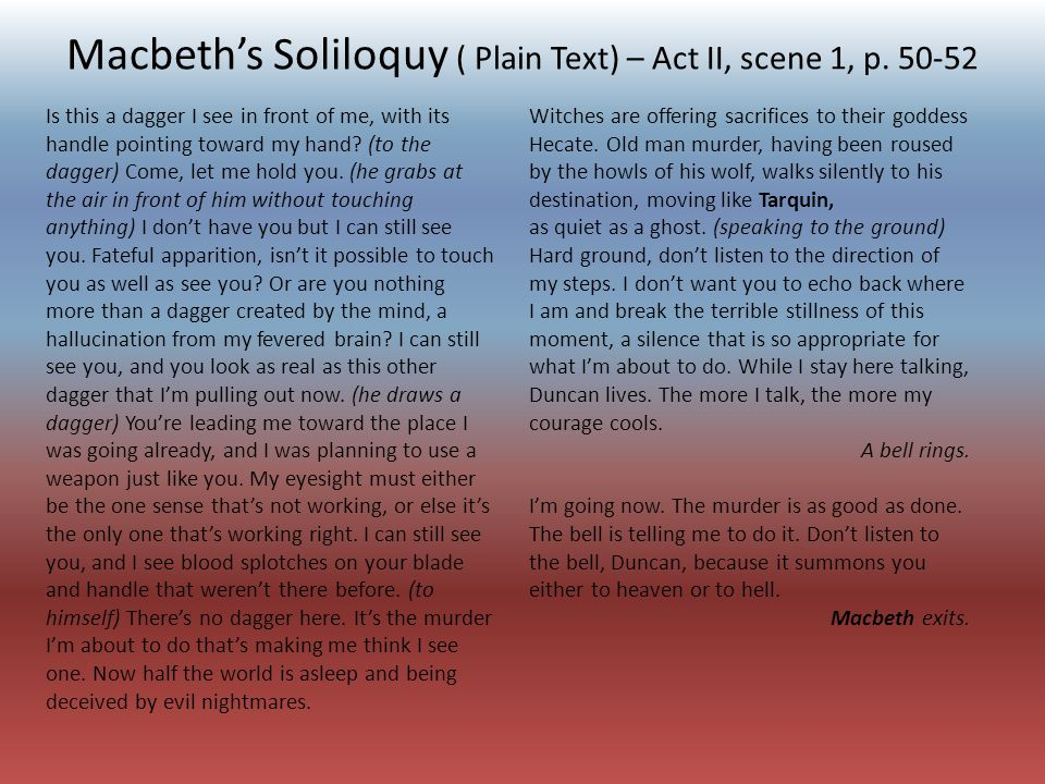 soliloquy in macbeth s act i scene In act i, scene 5, the theme of nature vs political order is apparent in lady macbeth's observation that the raven who croaks the fatal entrance of duncan becomes hoarse and cannot be heard for, lady macbeth's unnatural political world, invoked with her calling upon the spirits to unsex her and fill her with direst cruelty that has no.