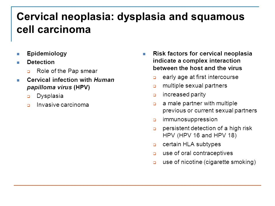 Cervical neoplasia: dysplasia and squamous cell carcinoma
