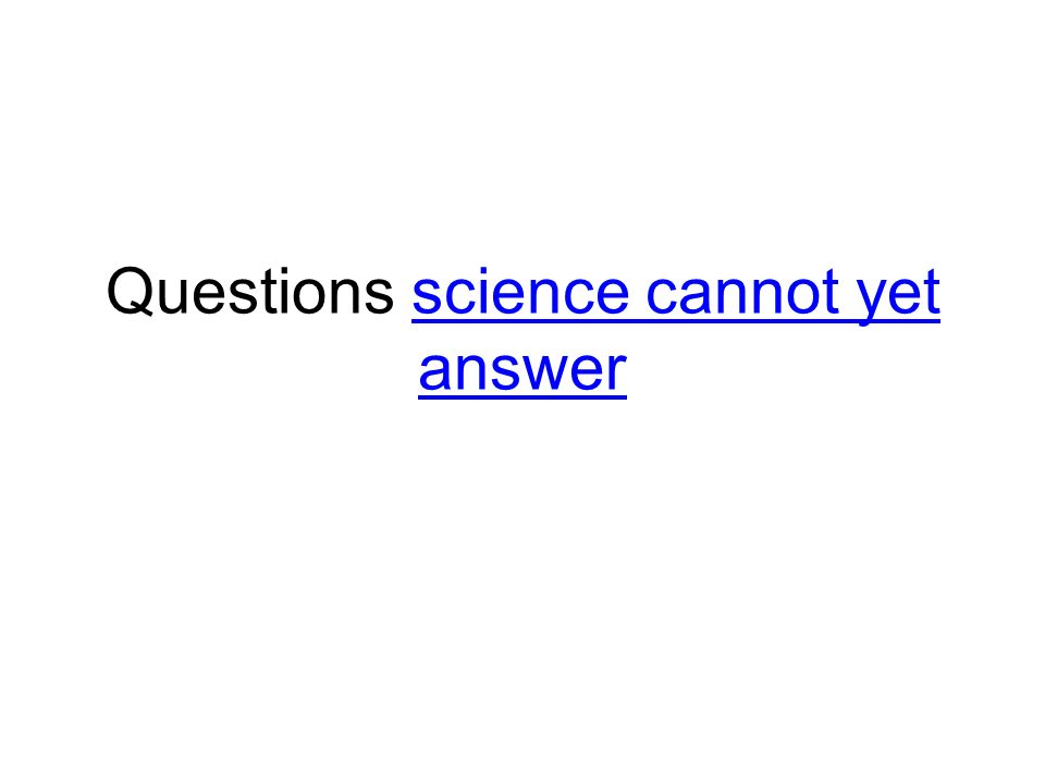 Questions+science+cannot+yet+answer.jpg