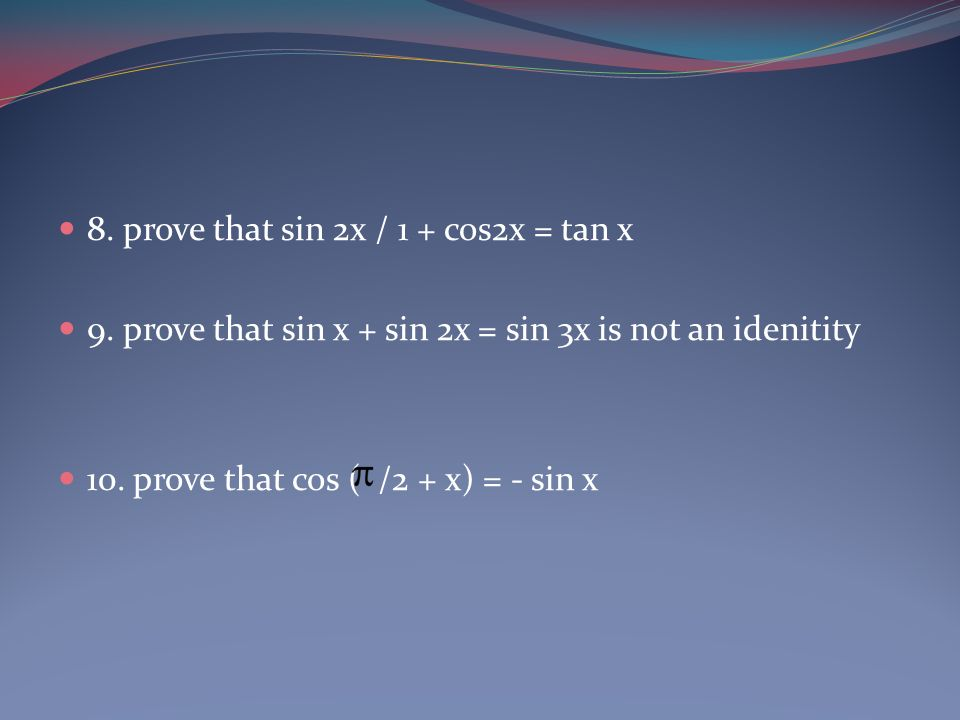 8. prove that sin 2x / 1 + cos2x = tan x