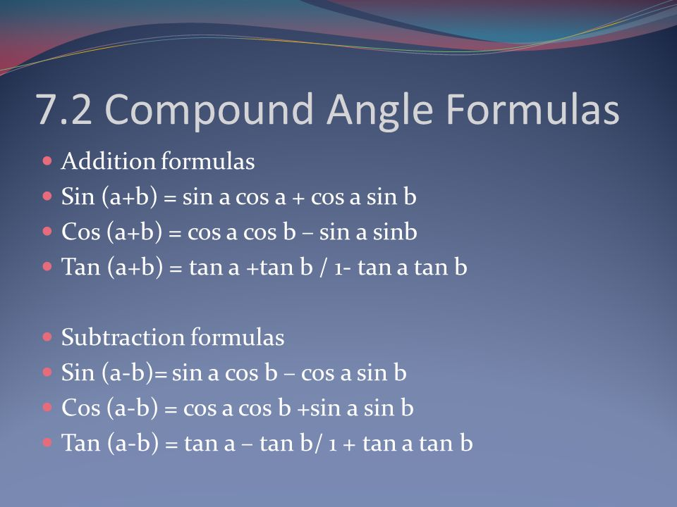 7.2 Compound Angle Formulas