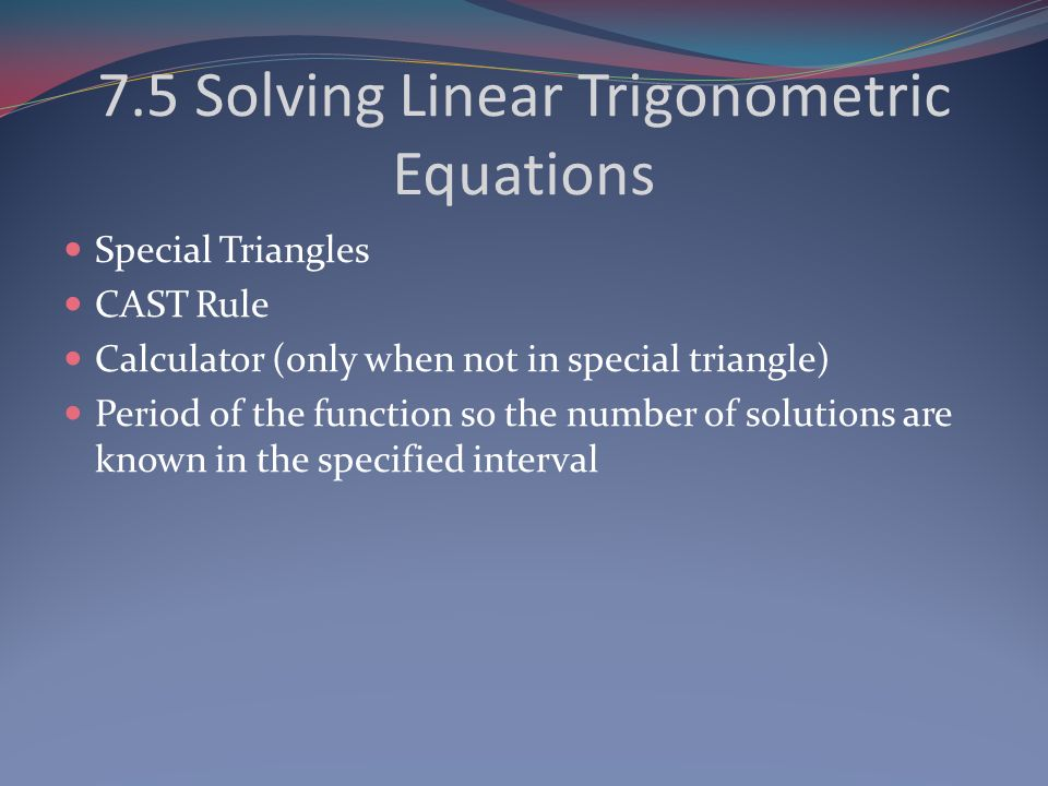 7.5 Solving Linear Trigonometric Equations