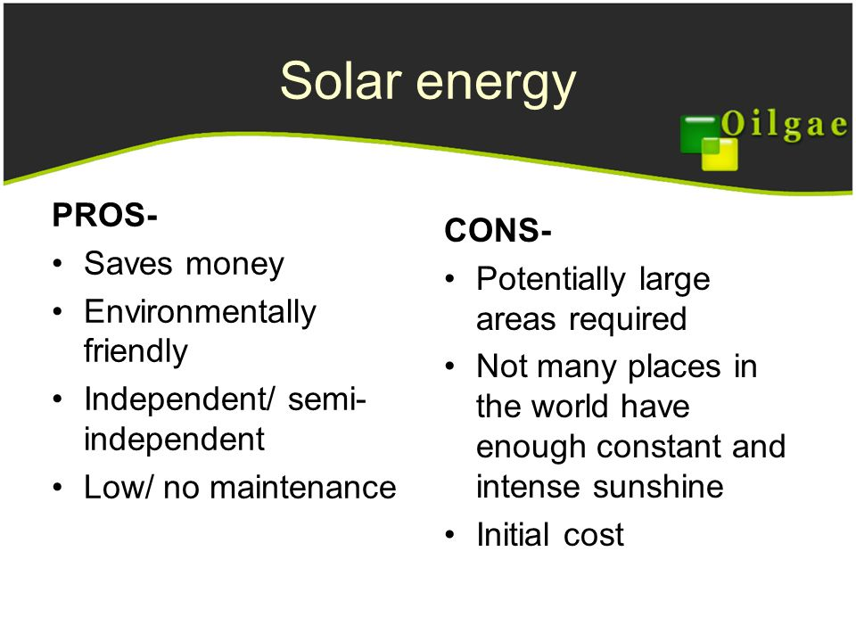 solar energy pros and cons Renewable energy pros and cons: pros and cons of a home solar energy system as a home owner, you are most likely constantly tweaking a.