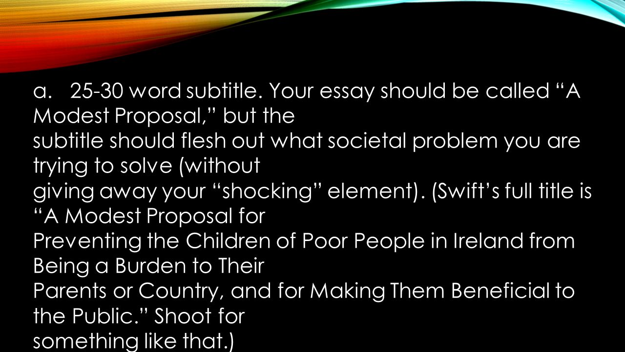 modest essay Custom a modest proposal essay writing service || a modest proposal essay samples, help no profession in the world has stood the test of time like prostitution it is such a pity that prostitution is still illegal in most parts of the world.