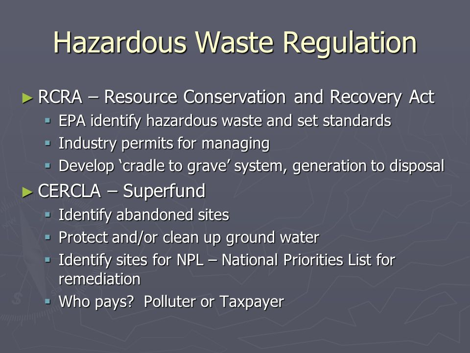 hazardous waste regulation A federal agency can delegate the implementation of a regulatory program, such as the hazardous waste management program, to a state through an authorization process this means that the.