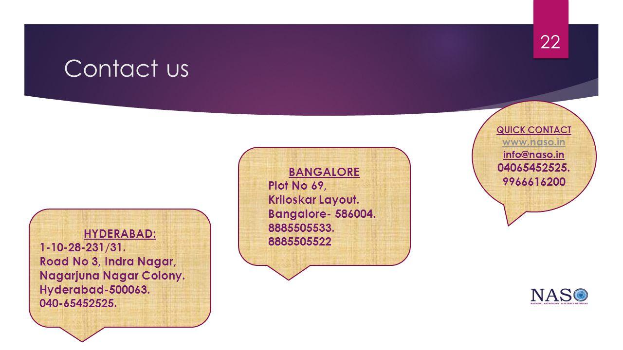 Contact us 04065452525. 9966616200 BANGALORE Plot No 69,