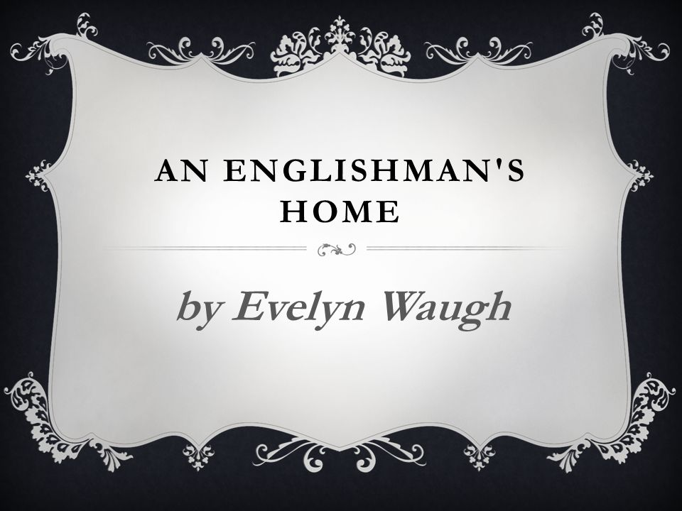 An Englishman s home by Evelyn Waugh An Englishman s