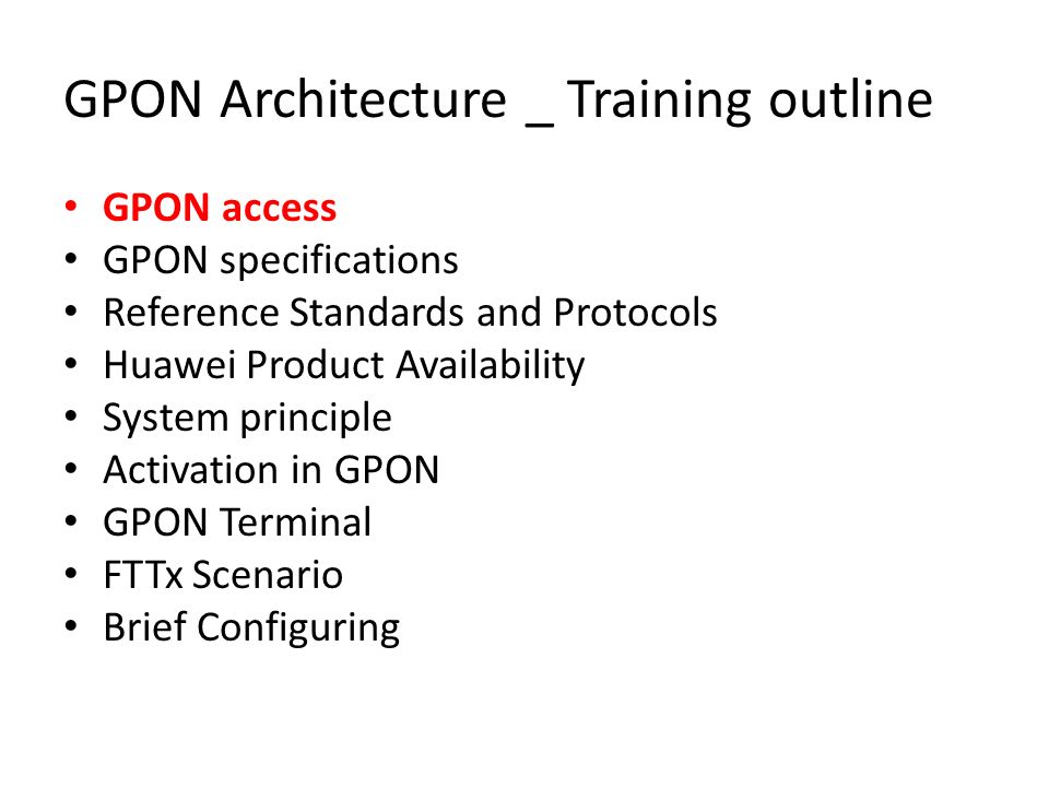 GPON Architecture _ Training outline