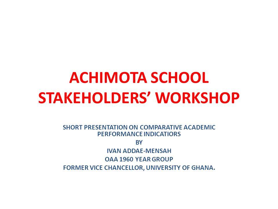 ACHIMOTA SCHOOL STAKEHOLDERS' WORKSHOP