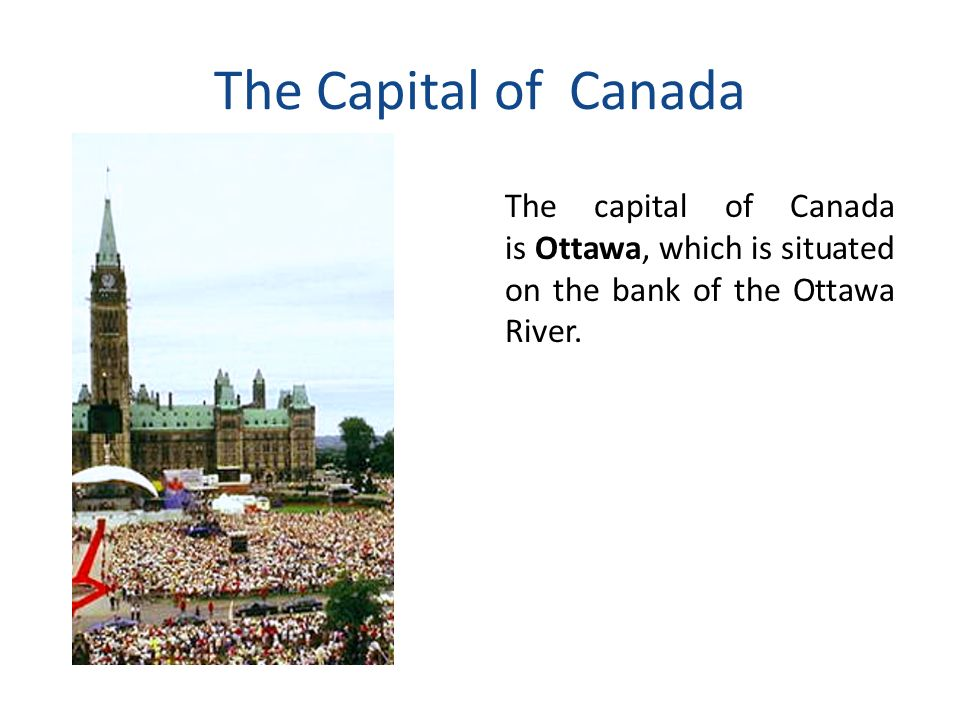 The Capital of Canada The capital of Canada is Ottawa, which is situated on the bank of the Ottawa River.
