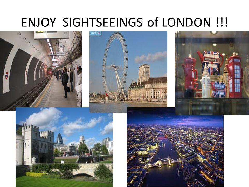 ENJOY SIGHTSEEINGS of LONDON !!!