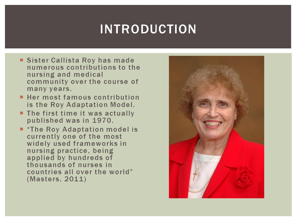 roy adaptation model in nursing practice The roy adaptation model has provided a framework for nursing practice,  education, and research for more than 20 years this article focuses on the  models.