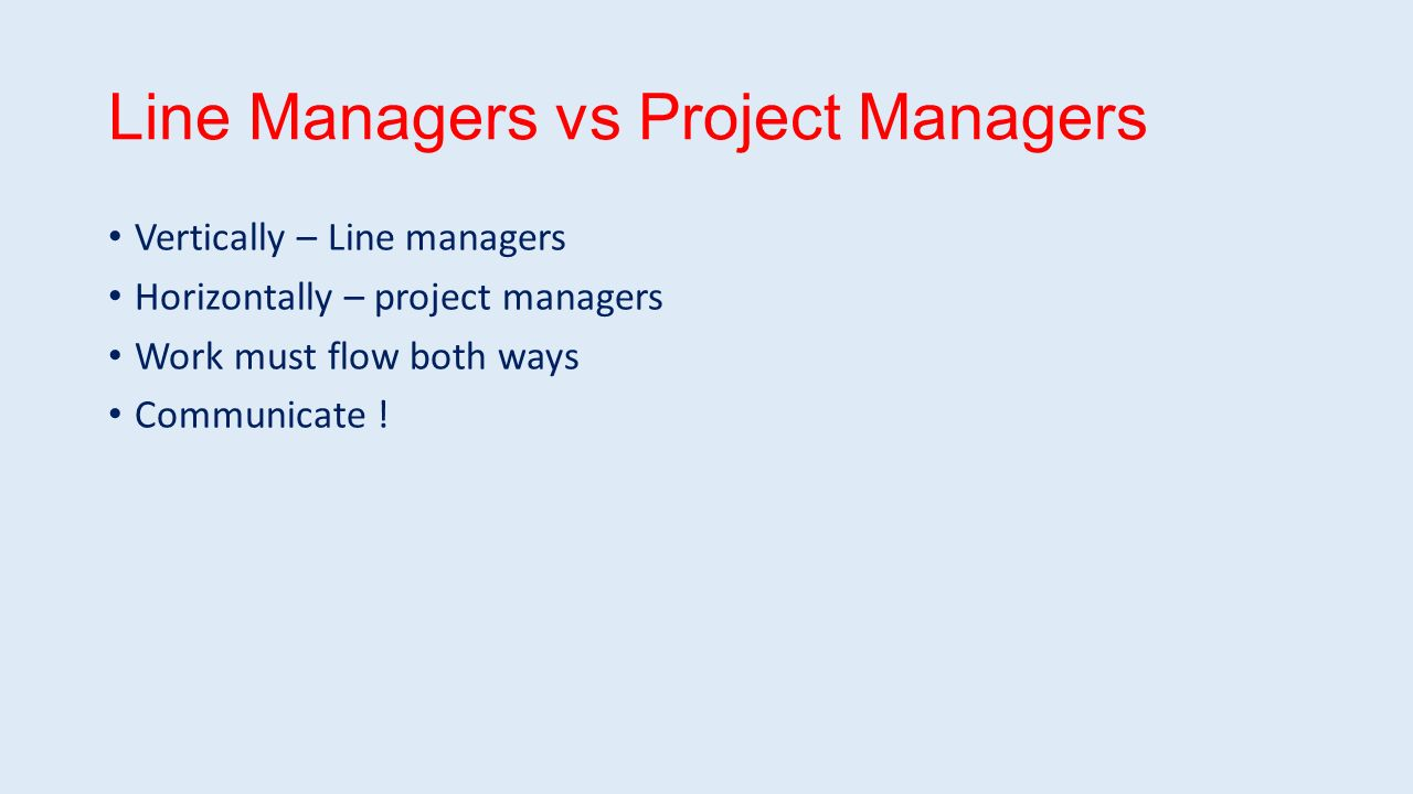the role of line managers and A project manager is the manager assigned to manage a single project whereas the line manager manages the work taken up by a line of projects a project manager may or may not be the line manager this entirely depends on the organization's structure and its type.