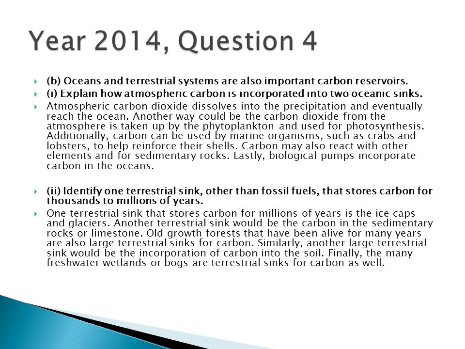 Year 2014, Question 4 (b) Oceans and terrestrial systems are also important  carbon