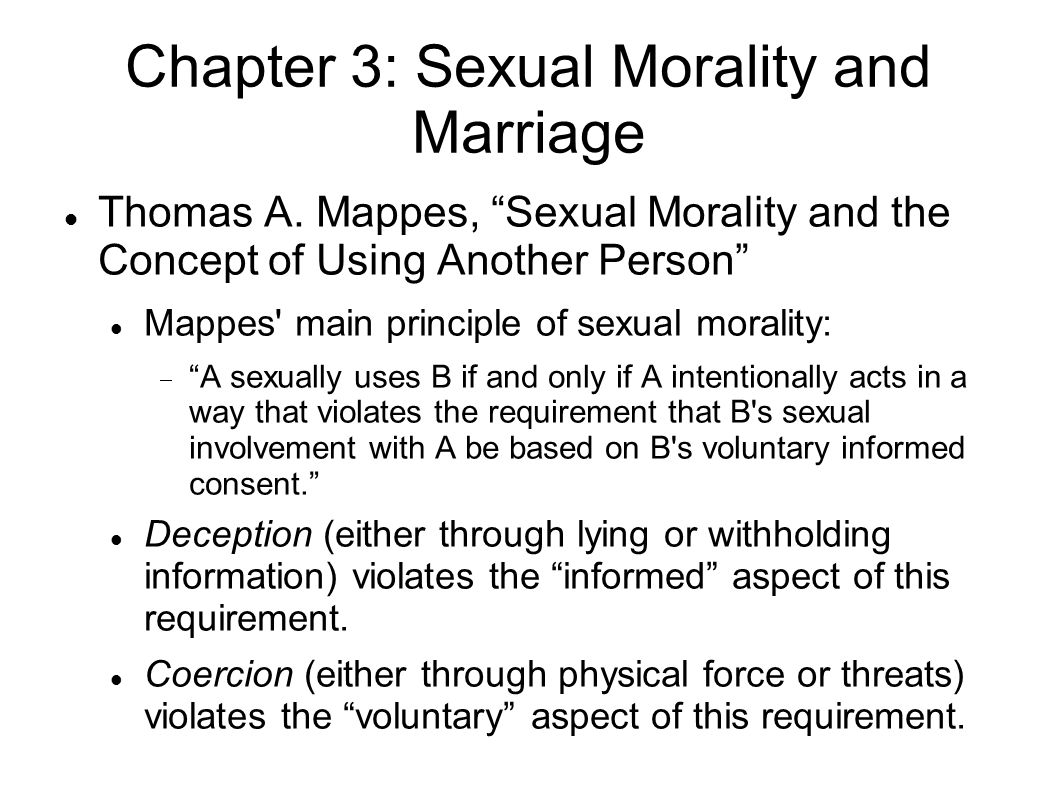 """mappes article sexual morality Here is an outline of mappes' """"sexual morality and the concept of using another person"""" mappes develops an essentially kantian sexual."""