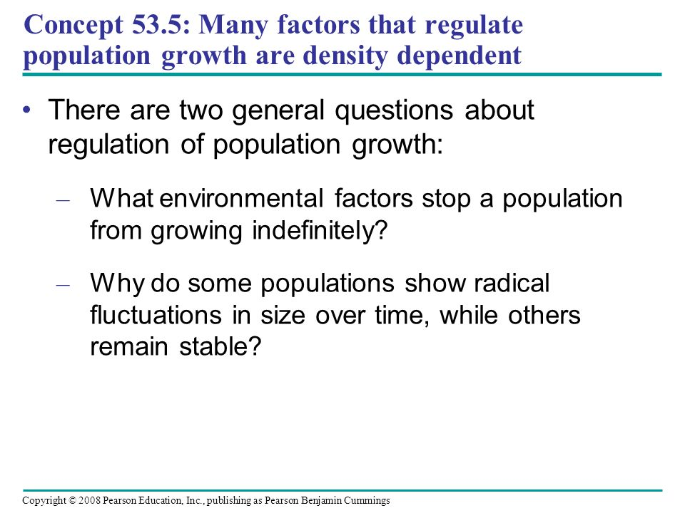 There are two general questions about regulation of population growth: