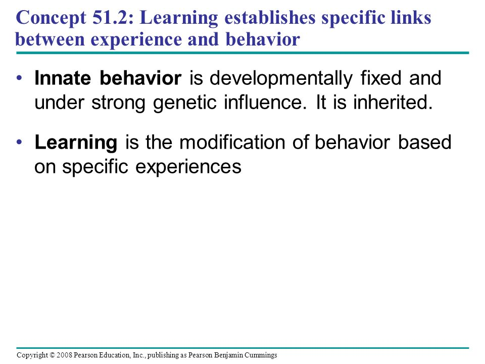 Concept 51.2: Learning establishes specific links between experience and behavior