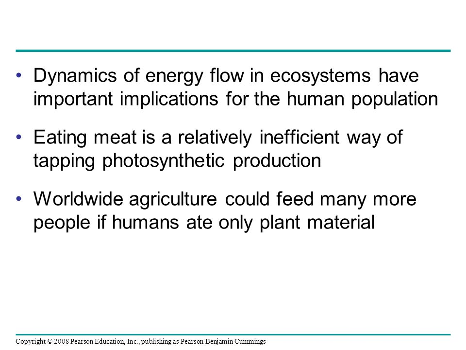 Dynamics of energy flow in ecosystems have important implications for the human population