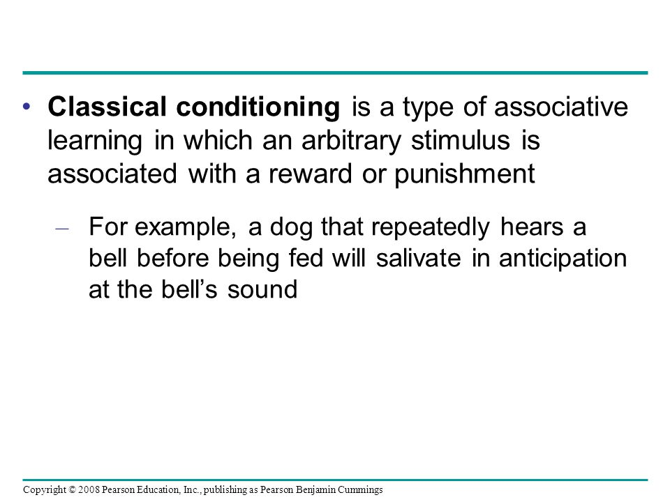 Classical conditioning is a type of associative learning in which an arbitrary stimulus is associated with a reward or punishment
