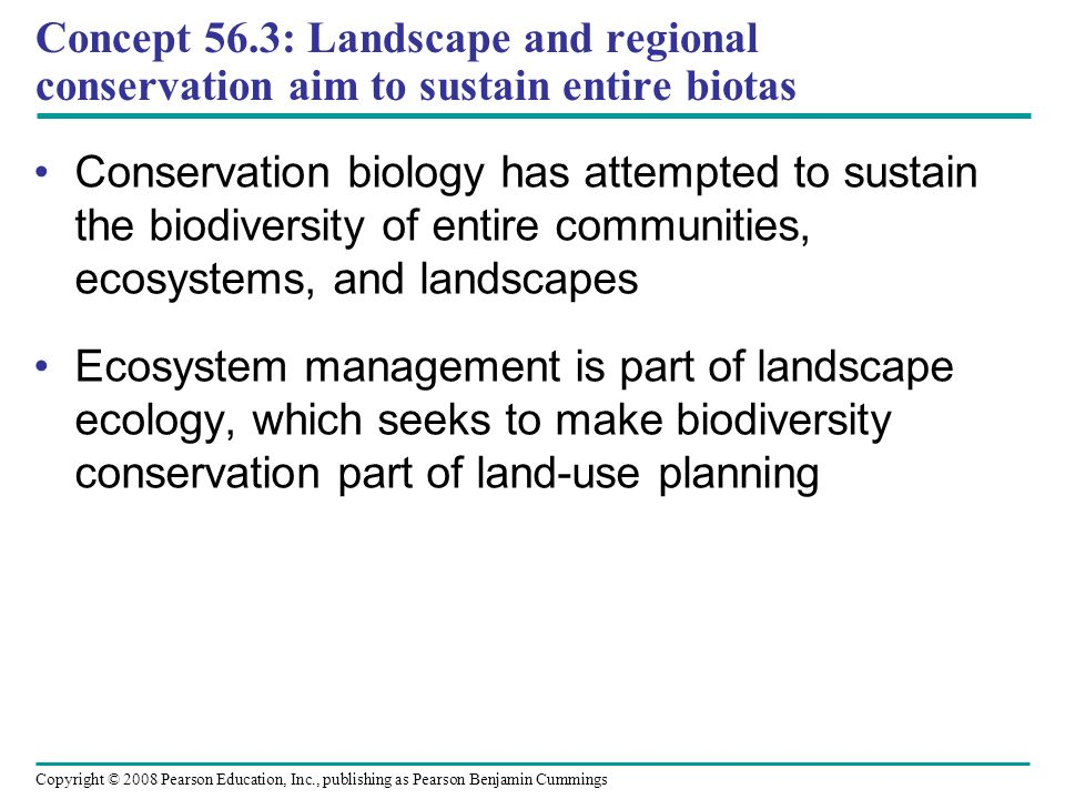 Concept 56.3: Landscape and regional conservation aim to sustain entire biotas