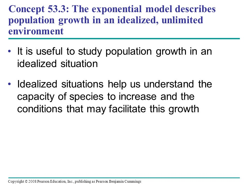 Concept 53.3: The exponential model describes population growth in an idealized, unlimited environment