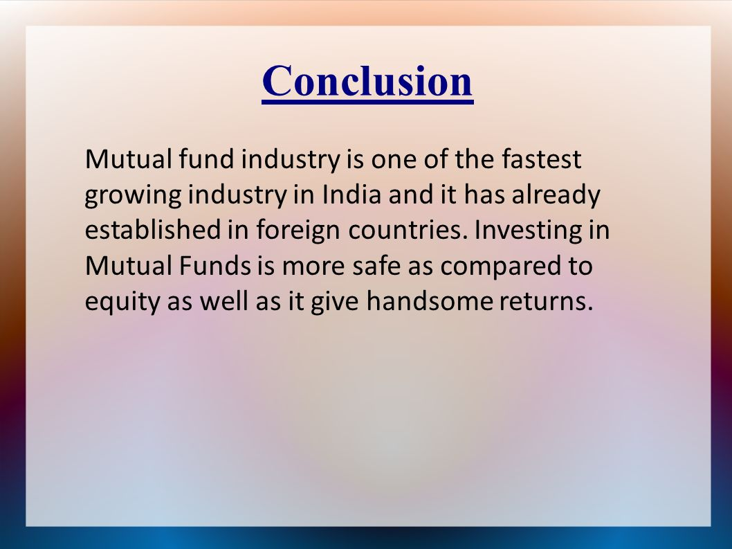 Ppt video online download conclusion mutual fund industry is one of the fastest nvjuhfo Choice Image