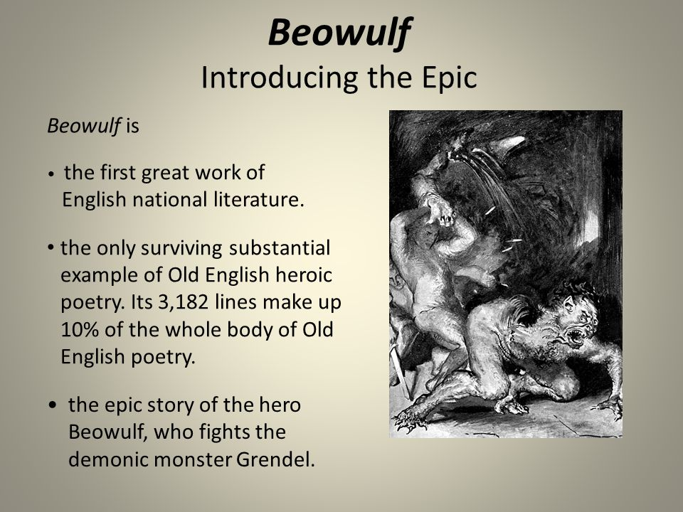 beowulf the epic poem english literature essay Also explains the historical and literary context that influenced beowulf   beowulf further study summary plot overview summary & analysis lines 1- 300  but much of the poem's narrative intervention reveals that the poet's culture  was  beowulf is often referred to as the first important work of literature in  english, even.