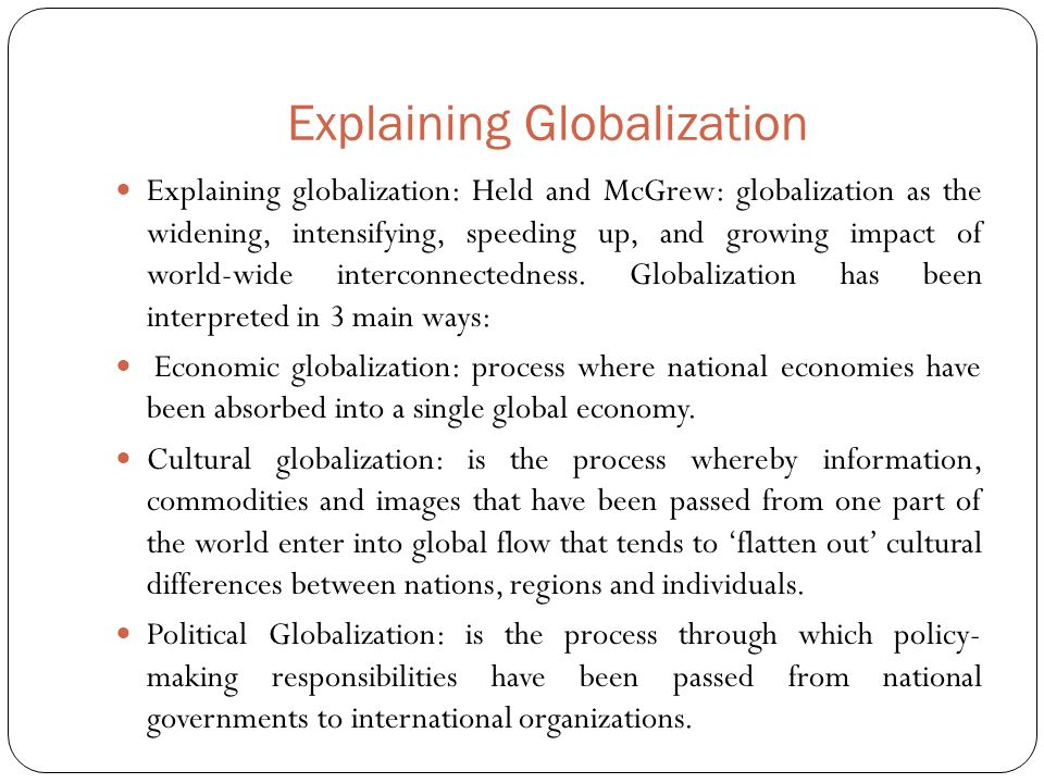 explaining the impacts of globalisation on What is globalisation let us consider two related issues that have very different content and impact - (a) international trade theory and (b) international trade policy international trade theory is about the flow of goods.