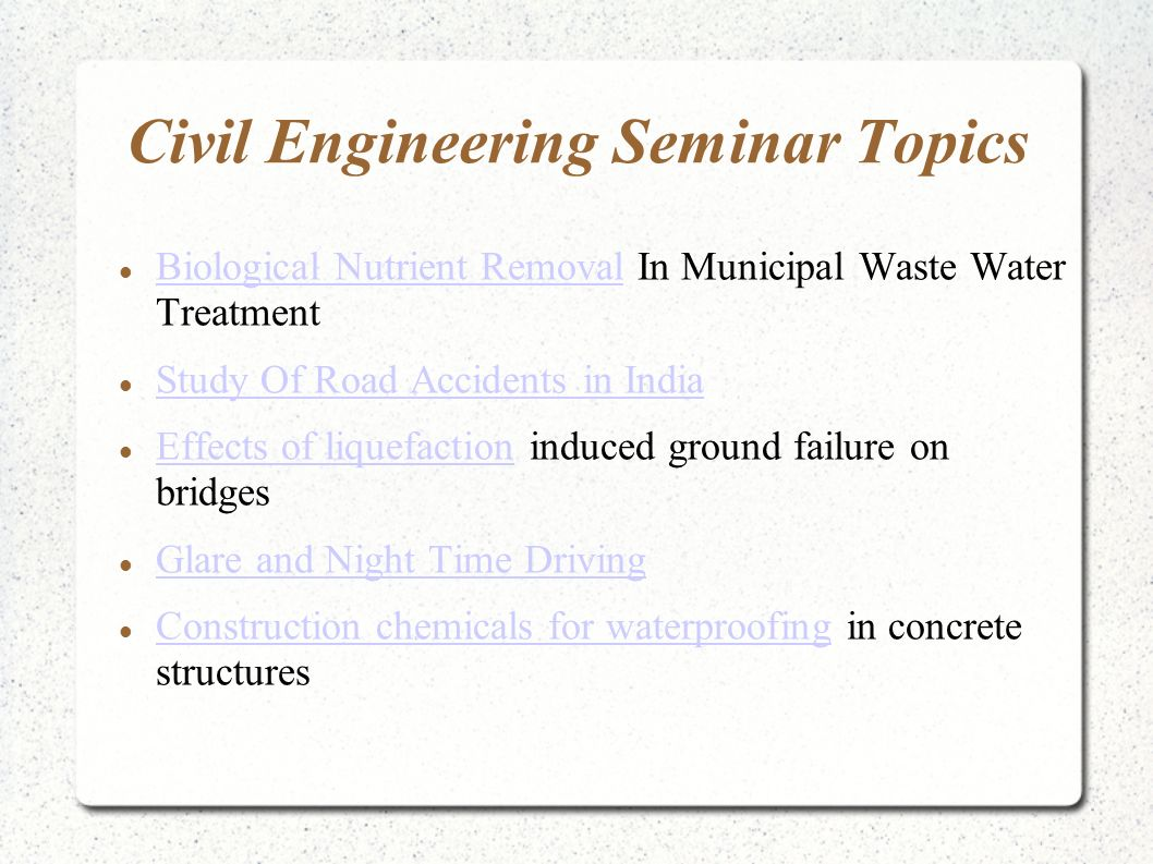 seminar topics 2017-04-03 there are lots of interesting topic but you have to think differently about each case to do new things now about topic so, if you take structure so, earthquake resistant building in earthquake there are lots of technique we.