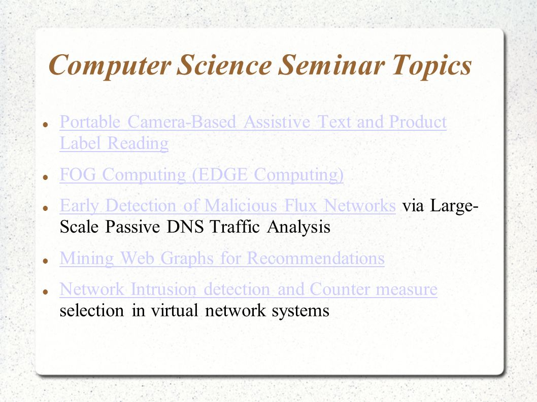 seminar topics in science and technology Big list of 2014-2015 computer science seminar topics on latest technologies and innovations for cse,it,mca,msc students with ppt, reports and.