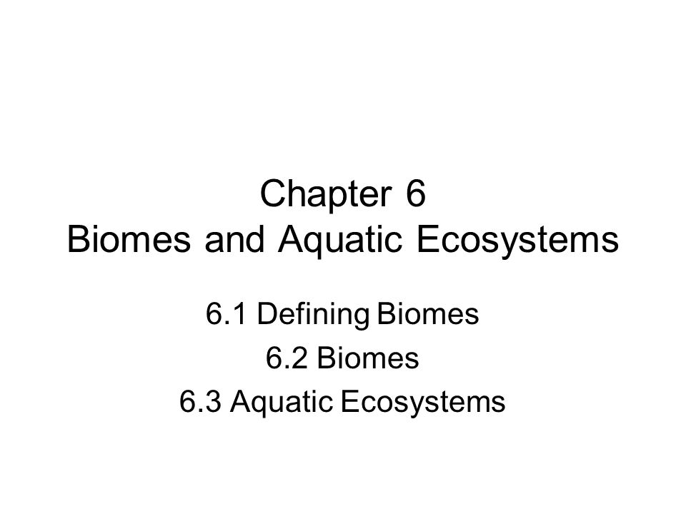 Chapter 6 Biomes and Aquatic Ecosystems - ppt video online ...