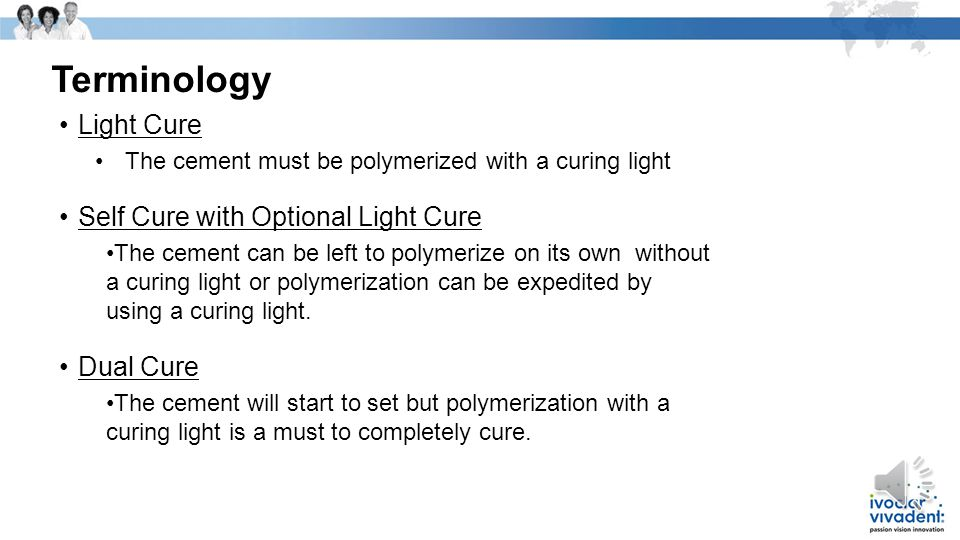 Terminology Light Cure Self Cure with Optional Light Cure Dual Cure
