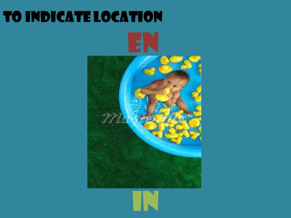 To indicate location en in