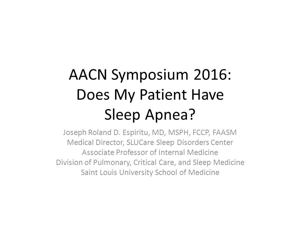 AACN Symposium 2016: Does My Patient Have Sleep Apnea