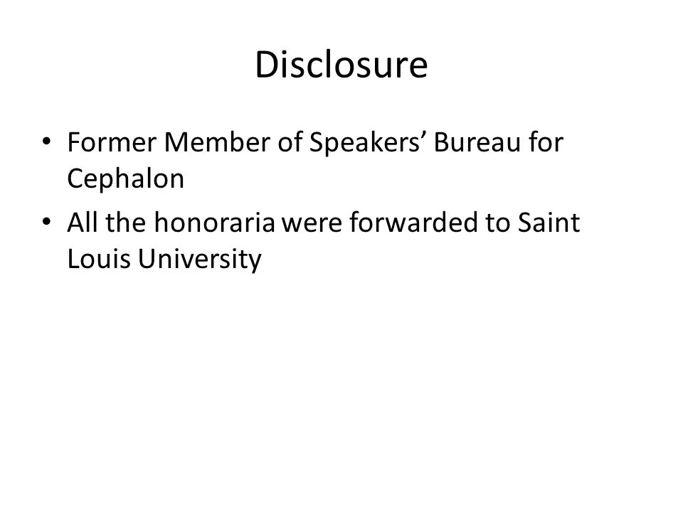 Disclosure Former Member of Speakers' Bureau for Cephalon