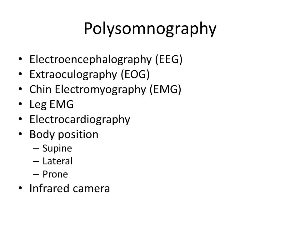 Polysomnography Electroencephalography (EEG) Extraoculography (EOG)