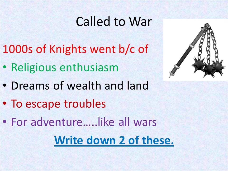 Called to War 1000s of Knights went b/c of Religious enthusiasm