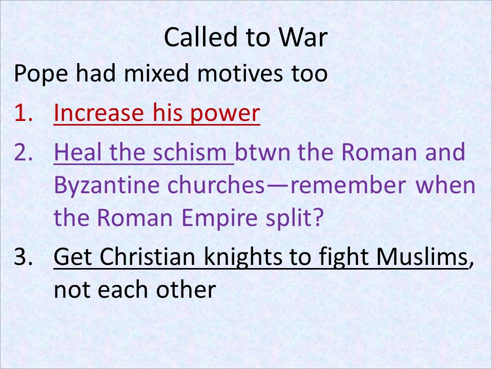 Called to War Pope had mixed motives too Increase his power