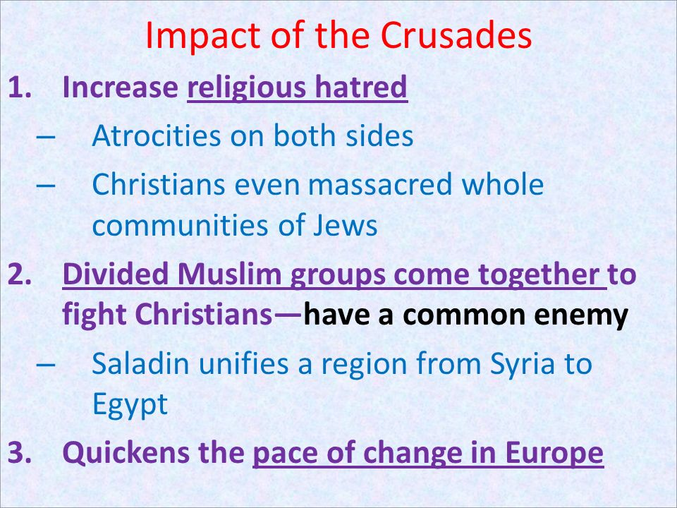 Impact of the Crusades Increase religious hatred