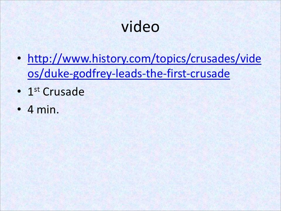 video http://www.history.com/topics/crusades/videos/duke-godfrey-leads-the-first-crusade. 1st Crusade.