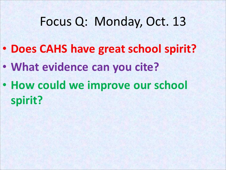 Focus Q: Monday, Oct. 13 Does CAHS have great school spirit