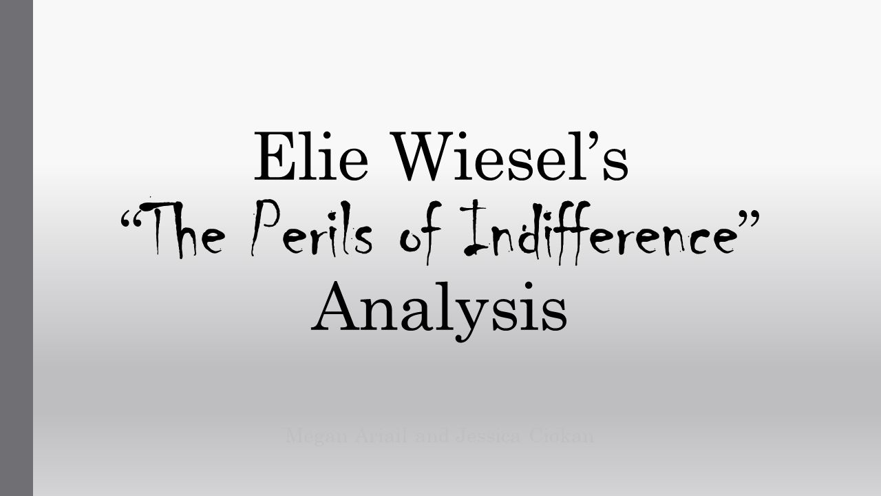 "elie wiesel the perils of indifference A 'messenger to mankind,' elie wiesel continues his fight against indifference 09:07 x nobel peace prize winner elie wiesel witnessed the unimaginable when he was only 15 and what he ""i came to a conclusion that the peril threatening human kind today is indifference, even more than hatred."