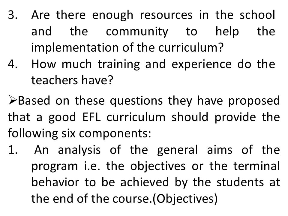 Are there enough resources in the school and the community to help the implementation of the curriculum
